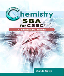 Chemistry SBA for CSEC – A Student's Guide