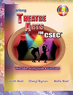 Carlong Theatre Arts for CSEC with SBA, Study Guide & Exercises